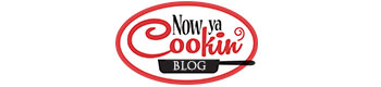 Check out the Now Ya Cookin Blog