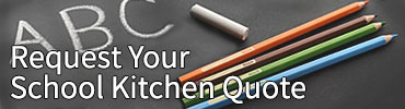 Request Your School Kitchen Quote