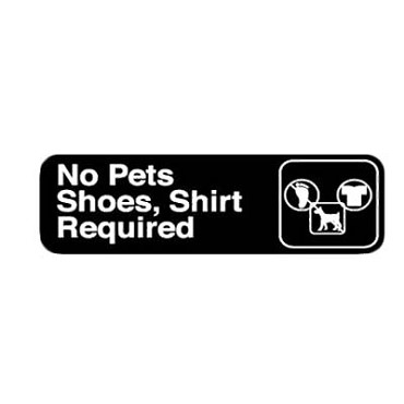 "Royal ROY 394523 - Sign, 3"" x 9"", ""No Pets, Shoes, Shirt Required"", black, white text"